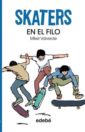 SKATERS 1. EN EL FILO, DE MIKEL VALVERDE