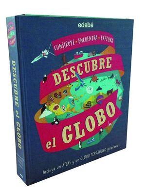 DESCUBRE EL GLOBO (INCLUYE UN ATLAS Y GLOBO TERRÁQUEO GIRATORIO)