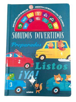 SONIDOS DIVERTIDOS: PREPARADOS, LISTOS, YA!