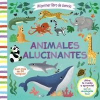 MI PRIMER LIBRO DE CIENCIA. ANIMALES ALUCINANTES