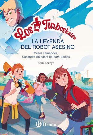 LOS TURBOSKATERS, 1. LA LEYENDA DEL ROBOT ASESINO