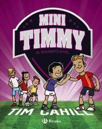 MINI TIMMY - EL SIGUIENTE NIVEL