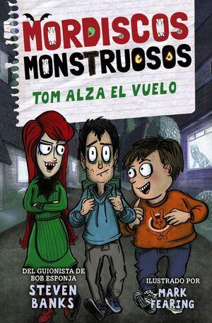 MORDISCOS MONSTRUOSOS 2. TOM ALZA EL VUELO