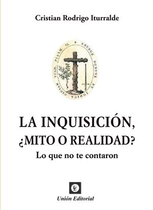 LA INQUISICIÓN, ¿MITO O REALIDAD?