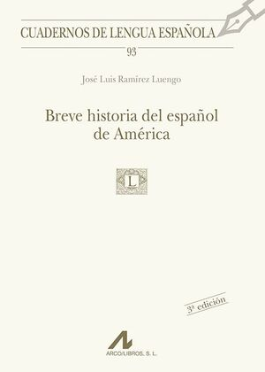 BREVE HISTORIA DEL ESPAÑOL DE AMÉRICA (93)
