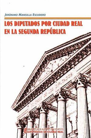 LOS DIPUTADOS POR CIUDAD REAL EN LA SEGUNDA REPUBLICA
