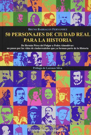 50 PERSONAJES DE CIUDAD REAL PARA LA HISTORIA