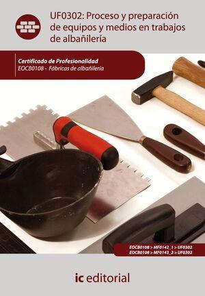 PROCESO Y PREPARACIÓN DE EQUIPOS Y MEDIOS EN TRABAJOS DE ALBAÑILERÍA. EOCB0108 -