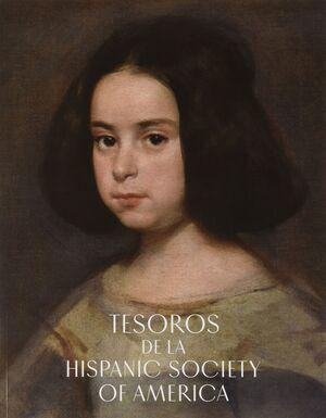 TESOROS DE LA HISPANIC SOCIETY OF AMERICA. VISIONES DEL MUNDO HISPÁNICO