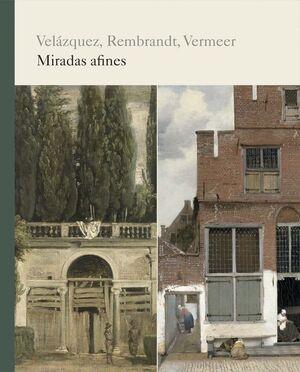 CATÁLOGO VELÁZQUEZ, REMBRANDT, VERMEER. MIRADA AFINES