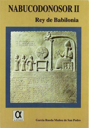 NABUCODONOSOR II, REY DE BABILONIA