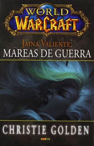 WORLD OF WARCRAFT JAINA VALIENTE: MAREAS DE GUERRA