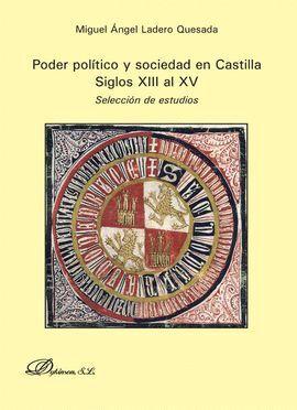 PODER POLÍTICO Y SOCIEDAD EN CASTILLA. SIGLOS XIII AL XV