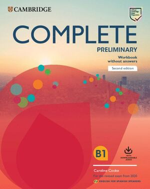 COMPLETE PRELIMINARY SECOND EDITION ENGLISH FOR SPANISH SPEAKERS. WORKBOOK WITHO
