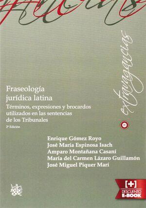 FRASEOLOGÍA JURÍDICA LATINA TERMINOS, EXPRESIONES Y BROCARDOS UTILIZADOS EN LAS