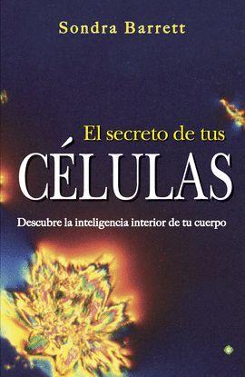 EL SECRETO DE TUS CÉLULAS