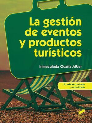 LA GESTIÓN DE EVENTOS Y PRODUCTOS TURÍSTICOS (2ª EDICIÓN REVISADA Y ACTUALIZADA)