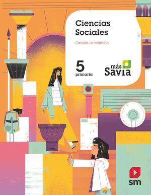 CIENCIAS SOCIALES. 5 PRIMARIA. MÁS SAVIA. CASTILLA LA-MANCHA