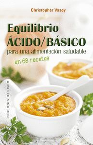 EQUILIBRIO ACIDO/BASICO PARA UNA ALIMENTACION SALUDABLE