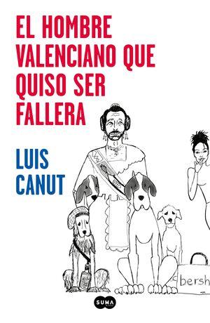 EL HOMBRE VALENCIANO QUE QUISO SER FALLERA