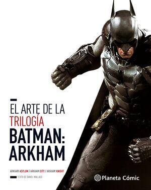 EL ARTE DE LA TRILOGÍA BATMAN ARKHAM