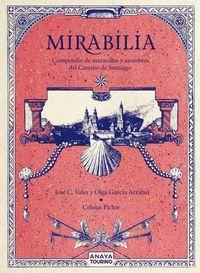 MIRABILIA. COMPENDIO DE MARAVILLAS Y ASOMBROS DEL CAMINO DE SANTI