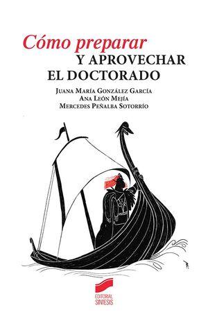 CÓMO PREPARAR Y APROVECHAR EL DOCTORADO