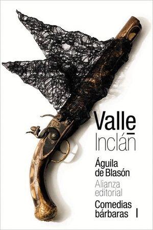 ÁGUILA DE BLASÓN (COMEDIAS BÁRBARAS I)