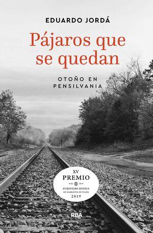 PÁJAROS QUE SE QUEDAN (PREMIO HOTUSA 2019)