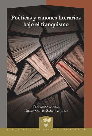 POÉTICAS Y CÁNONES LITERARIOS BAJO EL FRANQUISMO