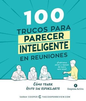 100 TRUCOS PARA PARECER INTELIGENTE EN REUNIONES