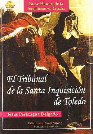 TRIBUNAL DE LA SANTA INQUISICION DE TOLEDO,EL