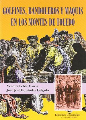 GOLFINES, BANDOLEROS Y MAQUIS EN LOS MONTES DE TOLEDO