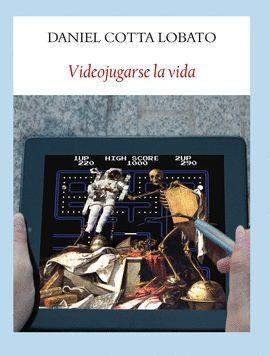 VIDEOJUGARSE LA VIDA
