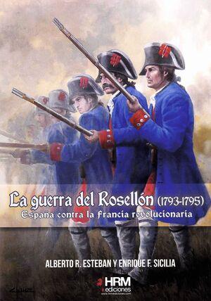 LA GUERRA DEL ROSELLÓN (1793-1795)