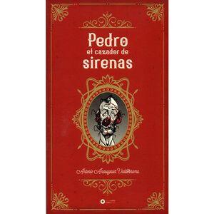 PEDRO EL CAZADOR DE SIRENAS