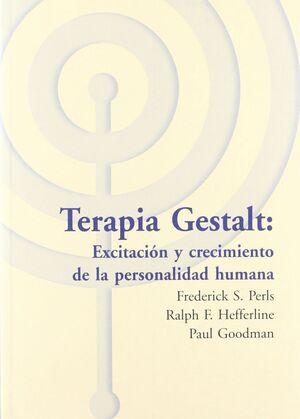 TERAPIA GESTALT: EXCITACIÓN Y CRECIMIENTO DE LA PERSONALIDAD HUMANA