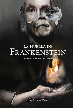 LA HUELLA DE FRANKENSTEIN