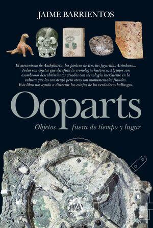 OOPARTS. OBJETOS FUERA DE TIEMPO Y LUGAR