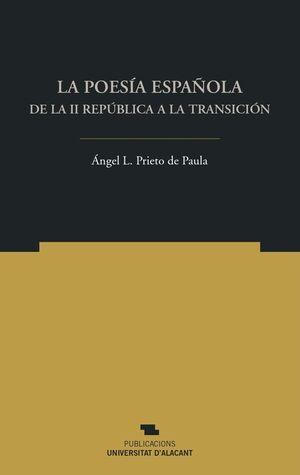 LA POESÍA ESPAÑOLA DE LA II REPÚBLICA A LA TRANSICIÓN