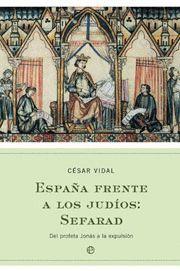 ESPAÑA FRENTE A LOS JUDÍOS: SEFARAD