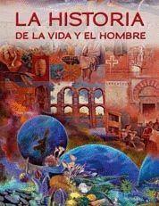 LA HISTORIA DE LA VIDA Y EL HOMBRE