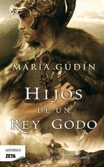 HIJOS DE UN REY GODO (EL SOL DEL REINO GODO 2)