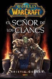 WORLDOF WARCRAFT EL SEÑOR DE LOS CLANES