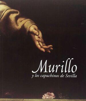 MURILLO Y LOS CAPUCHINOS DE SEVILLA