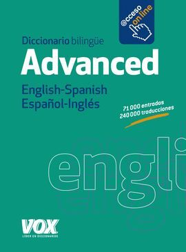 DICCIONARIO ADVANCED ENGLISH-SPANISH / ESPAÑOL-INGLÉS